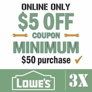 Lowes Coupon $5 off $50